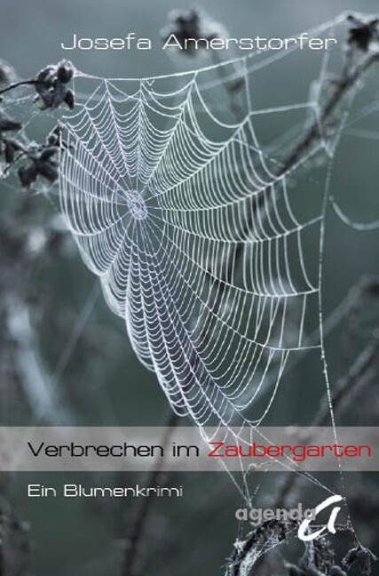 Verbrechen im Zaubergarten als Buch von Josefa Amerstorfer