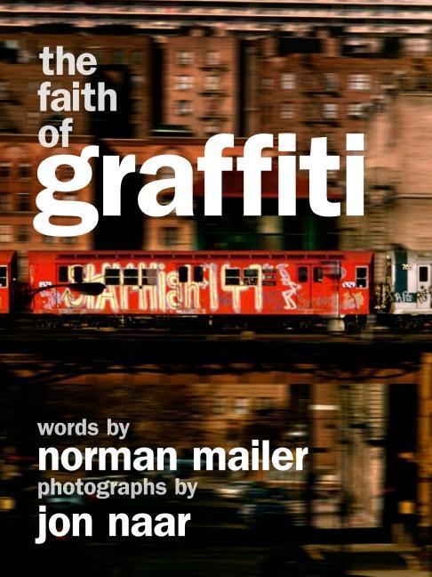 The Faith of Graffiti als Buch von Norman Maile...