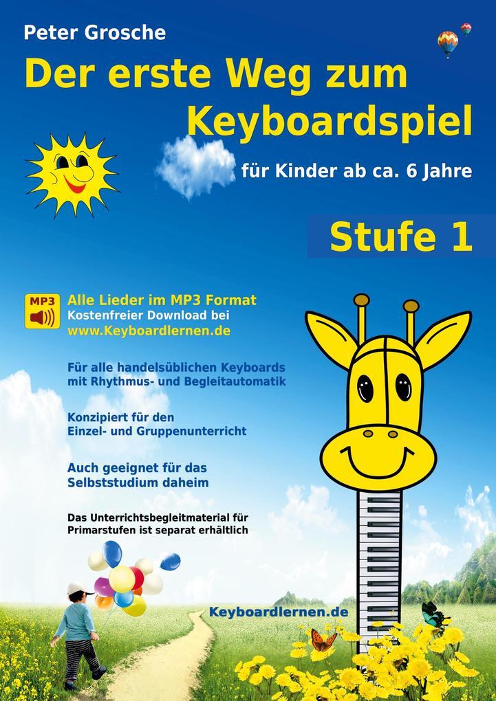Der erste Weg zum Keyboardspiel (Stufe 1) als Buch von Peter Grosche
