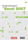 Datenverarbeitung. Tabellenkalkulation mit Excel 2007
