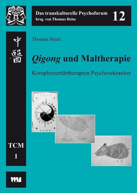 Qigong und Maltherapie als Buch von Thomas Heise