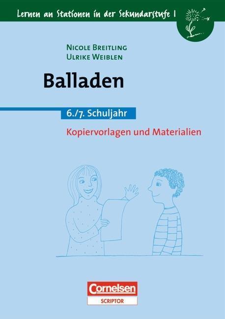 Lernen an Stationen in der Sekundarstufe I. 6./7. Schuljahr. Balladen