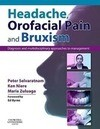 Headache, Orofacial Pain and Bruxism: Diagnosis and Multidisciplinary Approaches to Management(content Advisors: Stephen Friedmann Bdsc (Dental); Cath