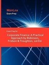 Exam Prep for Corporate Finance: A Practical Approach by Robinson, Fridson & Troughton, 1st Ed.