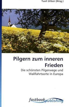 Pilgern zum inneren Frieden als Buch