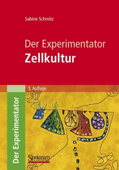 Der Experimentator: Zellkultur als Buch von Sabine Schmitz