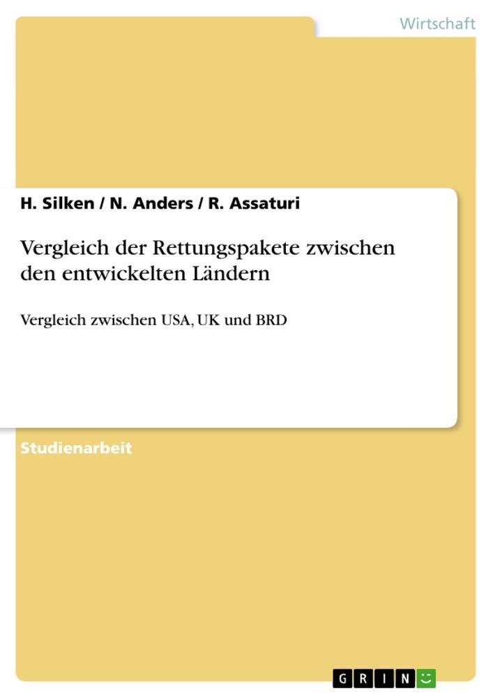 Vergleich der Rettungspakete zwischen den entwickelten Ländern als Buch von N. Anders, R. Assaturi, H. Silken