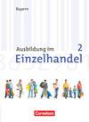 Ausbildung im Einzelhandel 2. Ausbildungsjahr. Neubearbeitung. Bayern. Fachkunde