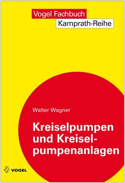 Kreiselpumpen und Kreiselpumpenanlagen als Buch von Walter Wagner