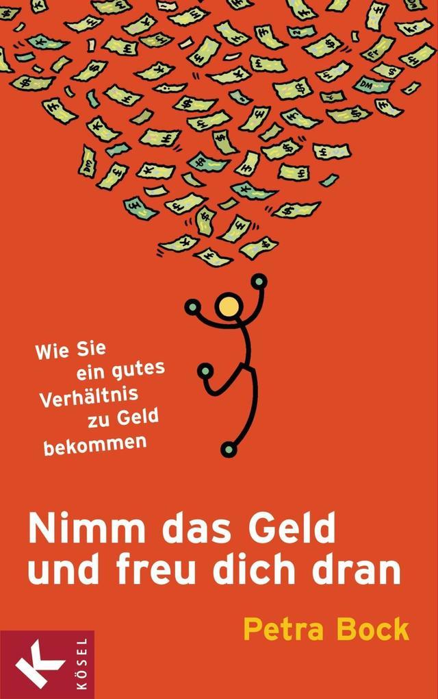 Nimm das Geld und freu dich dran als eBook