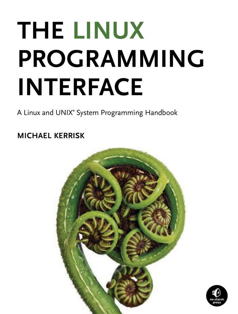 The Linux Programming Interface als Buch von Michael Kerrisk