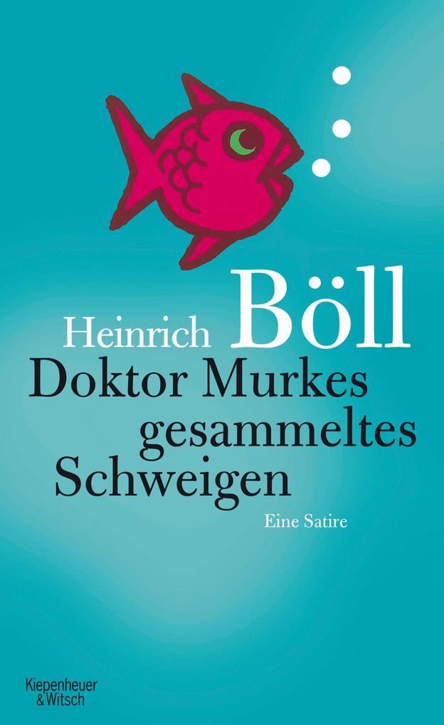 Doktor Murkes gesammeltes Schweigen als eBook von Heinrich Böll
