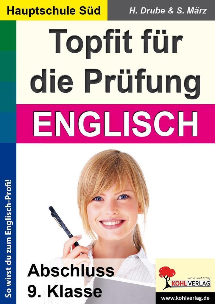 Topfit für die Prüfung - Englisch. Abschluss 9. Klasse. (Ausgabe Hauptschule Süd) als Buch von Heiko Drube, Stefanie Mär