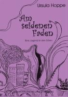 Am seidenen Faden als Buch von Ursula Hoppe
