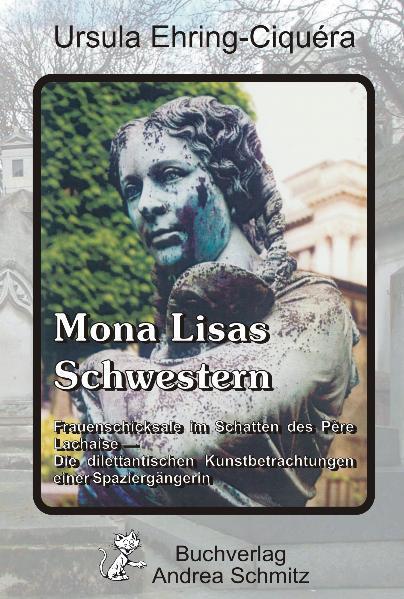 Mona Lisas Schwestern als Buch von Ursula Ehring-Ciquéra