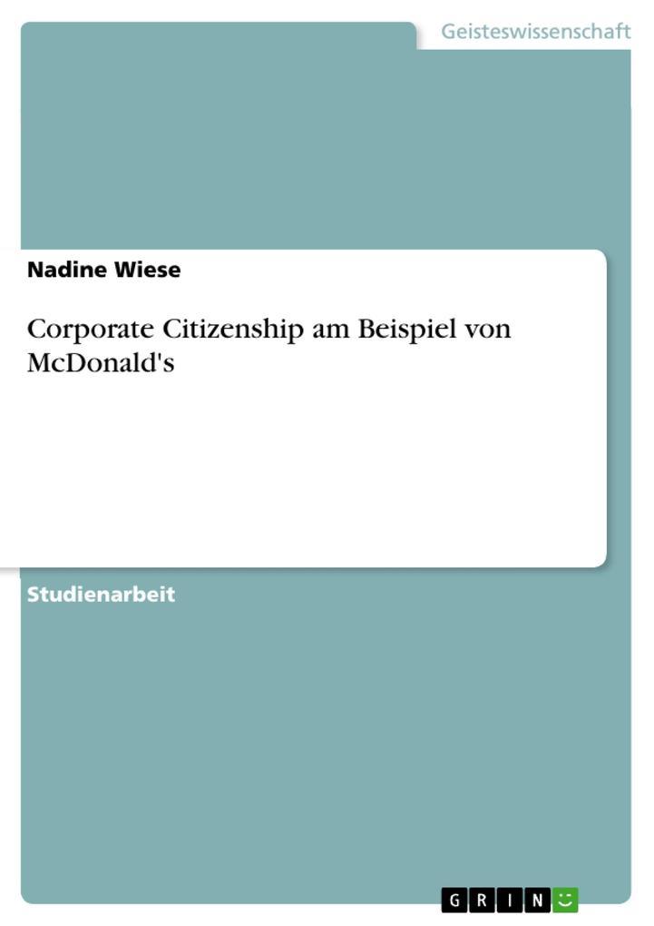 Corporate Citizenship am Beispiel von McDonald´s als Taschenbuch von Nadine Wiese