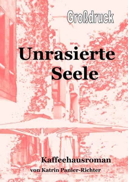 Unrasierte Seele - Grossdruck als Buch