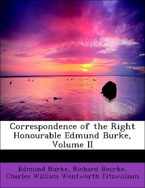Correspondence of the Right Honourable Edmund Burke, Volume II als Taschenbuch von Edmund Burke, Richard Bourke, Charles