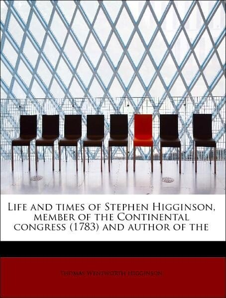 Life and times of Stephen Higginson, member of the Continental congress (1783) and author of the als Taschenbuch von Tho