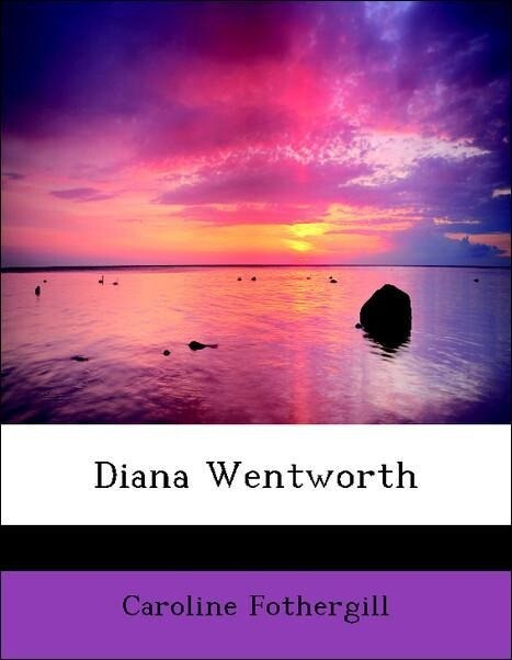 Diana Wentworth als Taschenbuch von Caroline Fothergill