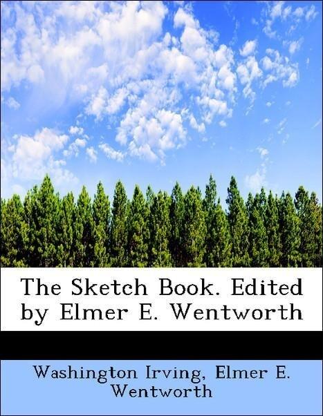 The Sketch Book. Edited by Elmer E. Wentworth als Taschenbuch von Washington Irving, Elmer E. Wentworth