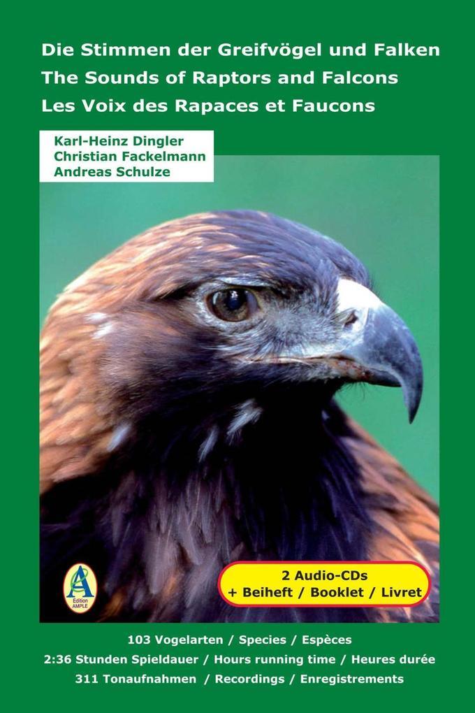 Die Stimmen der Greifvögel und Falken. The Sounds of Raptors and Falcons. Les Voix des Rapaces et Faucons als Hörbuch CD