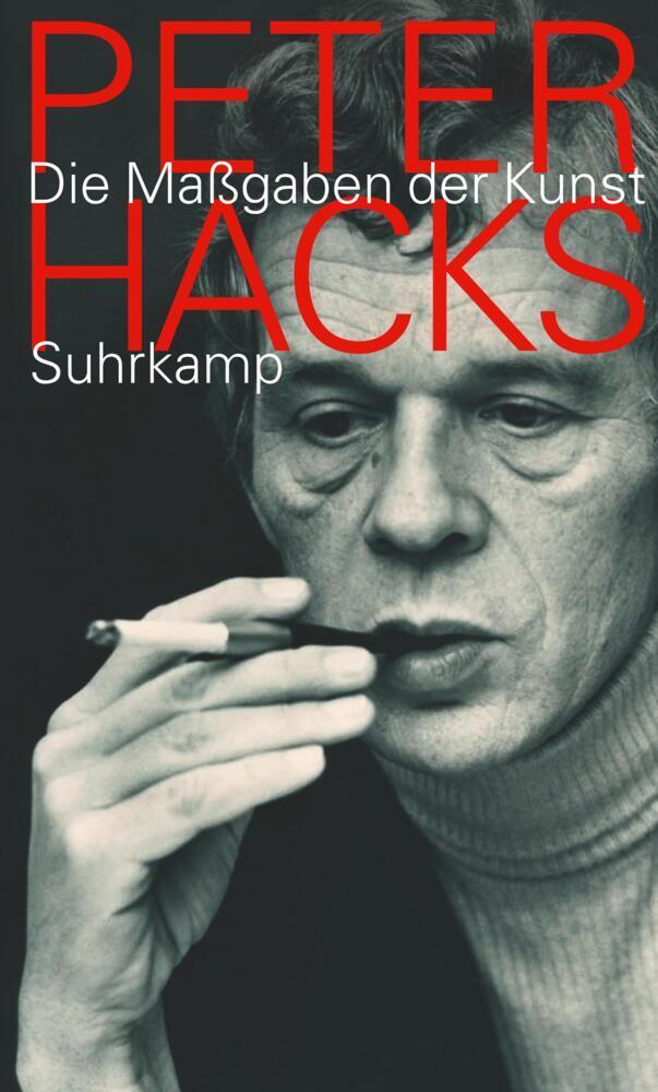 Die Maßgaben der Kunst als Buch von Peter Hacks, Dietmar Dath