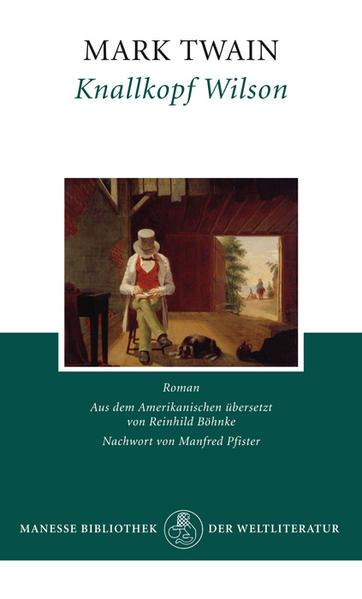 Knallkopf Wilson als Buch von Mark Twain, Manfred Pfister
