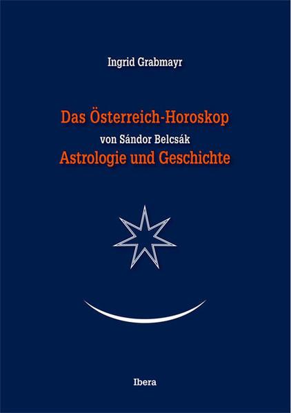 Das Österreich-Horoskop von Sándor Belcsák. Ban...
