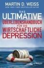 Das ultimative Überlebenshandbuch für die wirtschaftliche Depression