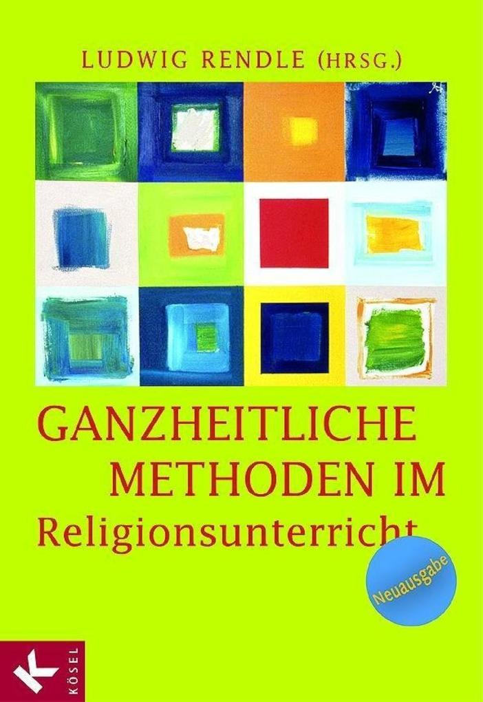 Ganzheitliche Methoden im Religionsunterricht als eBook