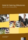 Hotel & Catering Milestones. Lehr- und Arbeitsbuch mit KMK-Prüfungen