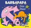Barbapapa. Das Meer
