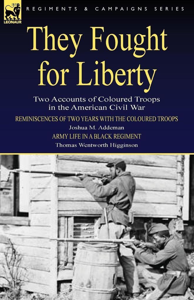 They Fought for Liberty als Taschenbuch von Joshua M. Addeman, Thomas Wentworth Higginson