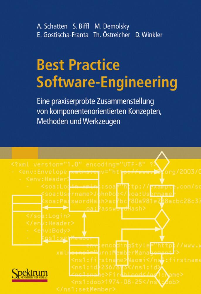Best Practice Software-Engineering als Buch von Alexander Schatten, Stefan Biffl, Markus Demolsky, Erik Gostischa-Franta