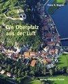 Die Oberpfalz aus der Luft