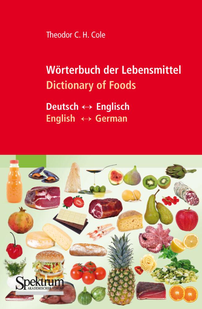Wörterbuch der Lebensmittel - Dictionary of Foods als Buch von Theodor C. H. Cole