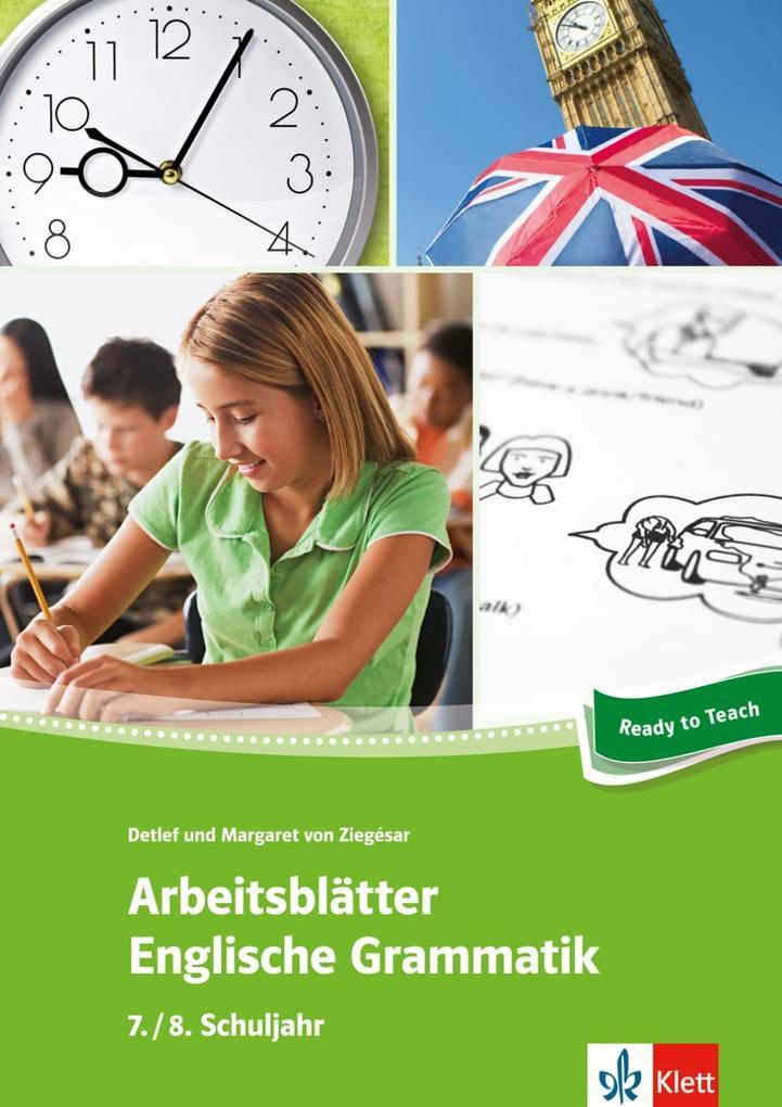 Arbeitsblätter Englisch. Englische Grammatik 7./8. Schuljahr als Buch von Detlef von Ziegesar, Detlef von Ziegésar