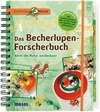 Expedition Natur. Das Becherlupen-Forscherbuch