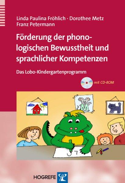 Förderung der phonologischen Bewusstheit und sprachlicher Kompetenzen als Buch von Linda Paulina Fröhlich, Dorothee Metz, Franz Petermann