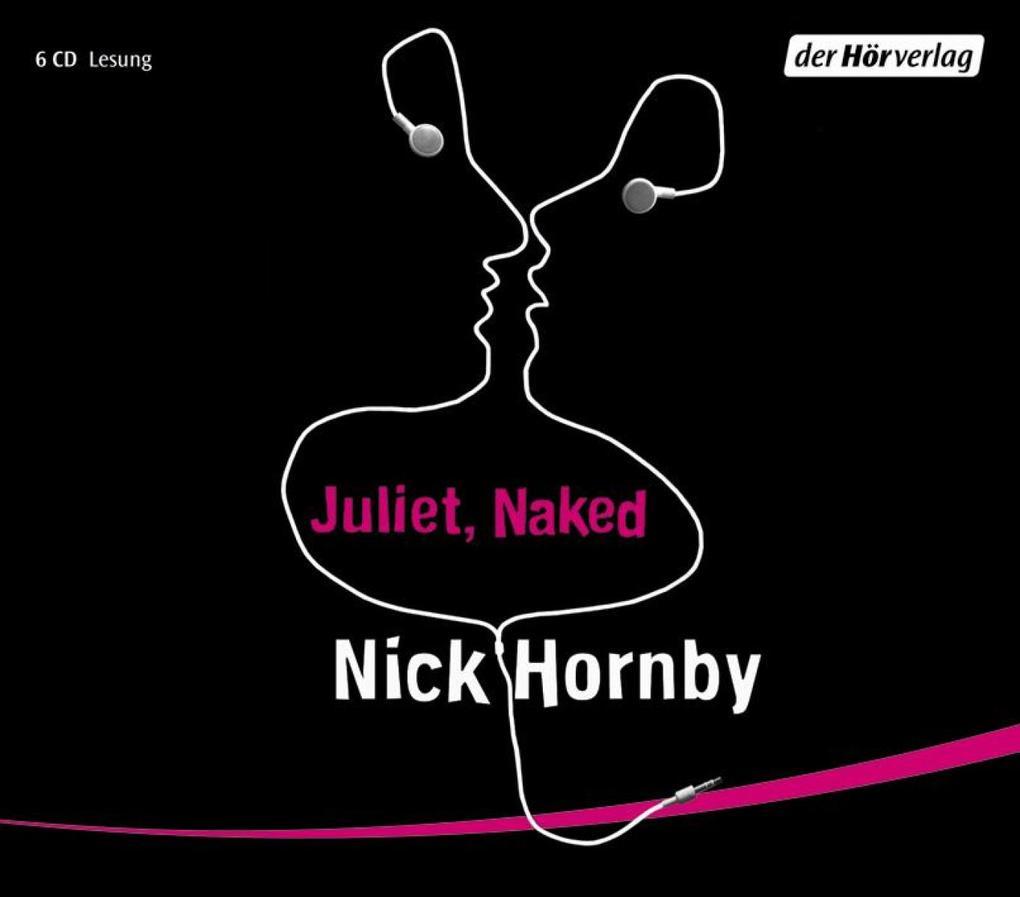 Juliet, Naked als Hörbuch Download