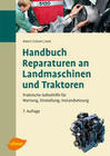 Handbuch Reparaturen an Landmaschinen und Traktoren