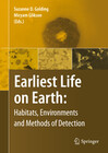 Early Life on Earth: Habitats, Environments and Methods of Detection