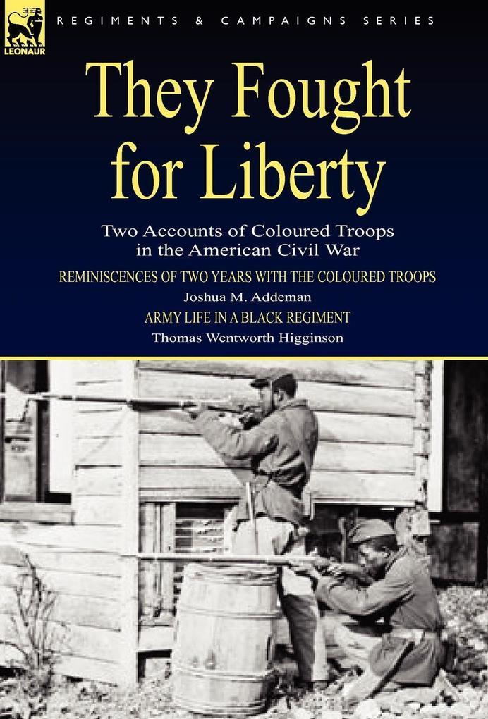 They Fought for Liberty als Buch von Joshua M. Addeman, Thomas Wentworth Higginson