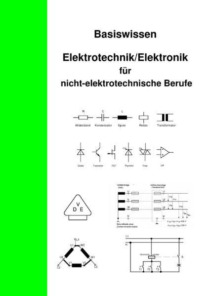 Basiswissen Elektrotechnik/Elektronik für nicht elektrotechnische Berufe als Buch (kartoniert)