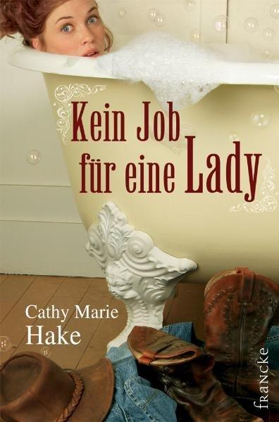 Kein Job für eine Lady als Buch von Cathy M. Hake
