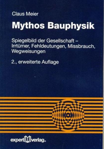 Mythos Bauphysik als Buch von Claus Meier