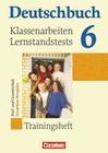 Deutschbuch 6. Schuljahr Trainingsheft. Klassenarbeiten, Lernstandstests Nordrhein-Westfalen