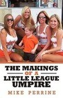 The Makings of a Little League Umpire