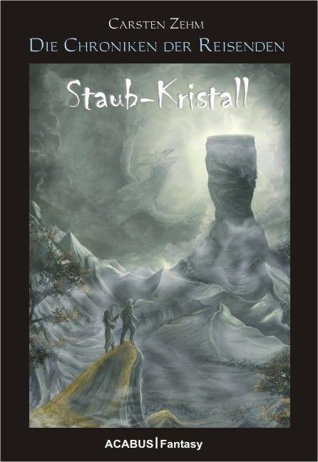 Die Chroniken der Reisenden. Staub-Kristall als Buch
